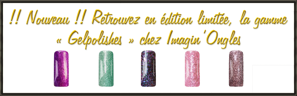 Imagin'Ongles by Ninie - Edition Limitée Gelpolishes